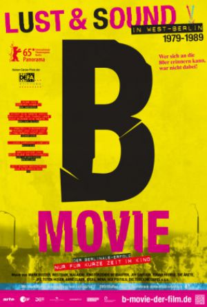 B-Movie - Lust and Sound in West-Berlin 1979-1989