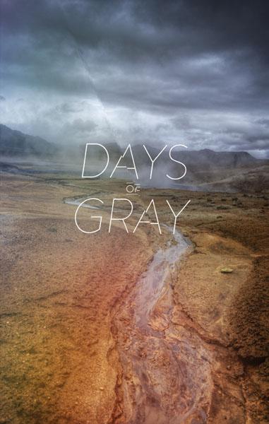 Days of Gray