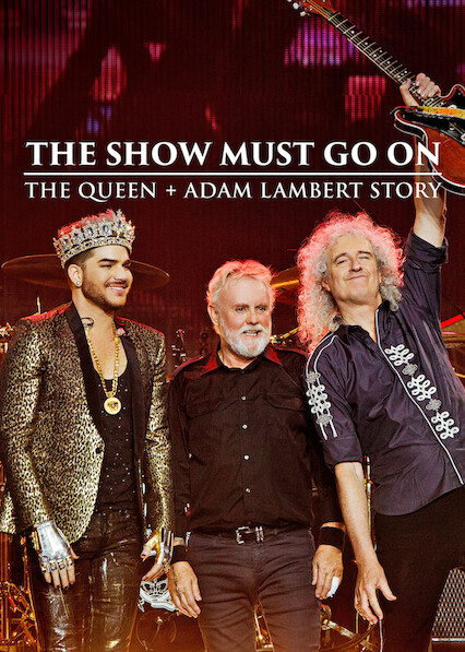 The Show Must Go On: The Queen   Adam Lambert Story